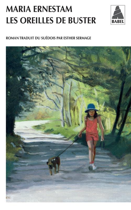 Prix de littérature traduite : Les Oreilles de Buster / Maria Ernestam ; éd Actes Sud, traduit du suédois par Esther Sermage