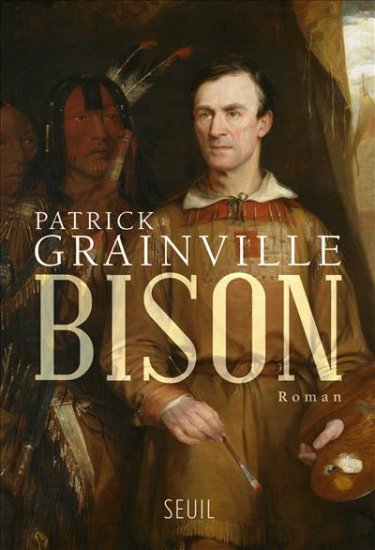 Patrick Grainville Bison