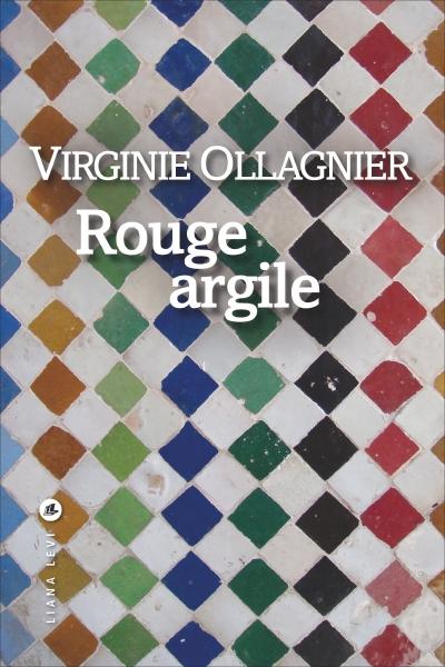 Prix de littérature française : Rouge argile / Virginie Ollagnier ; éd Liana Lévi