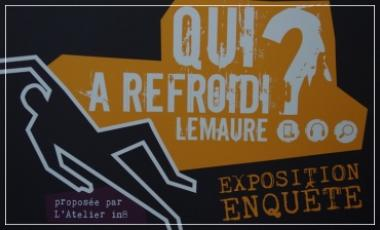 Talence / qui à refroidi Lemaure / exposition