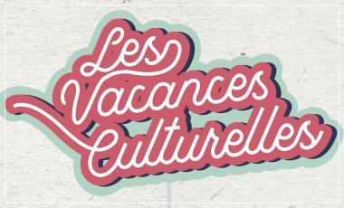 Vacances culturelles du 17 au 23 Avril 2019
