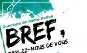 Bref, parlez-nous de vous, concours de micro-fiction