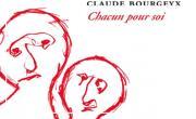 Claude Bourgeyx, Anne Dupré: Chacun pour soi