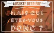 Auguste Derrière, mais qui êtes-vous donc?