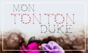 Mon Tonton Duke