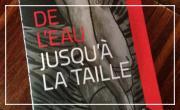 Renaud Borderie – Présentation du Livre » De l'eau jusqu'à la taille »
