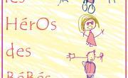 Les héros des bébés