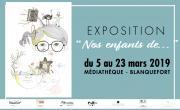 EXPOSITION « NOS ENFANTS DE … »