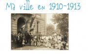 Ma ville en 1910-1913