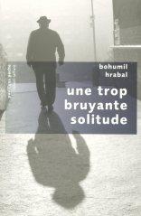 couverture livre Une trop bruyante solitude de Bohumil HRABAL